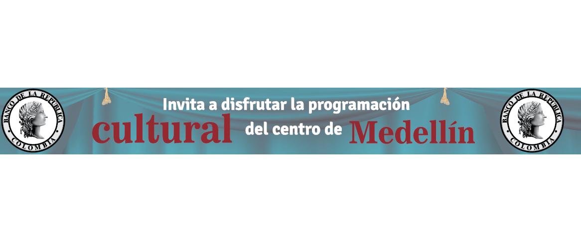 Programación cultural del Centro de Medellín