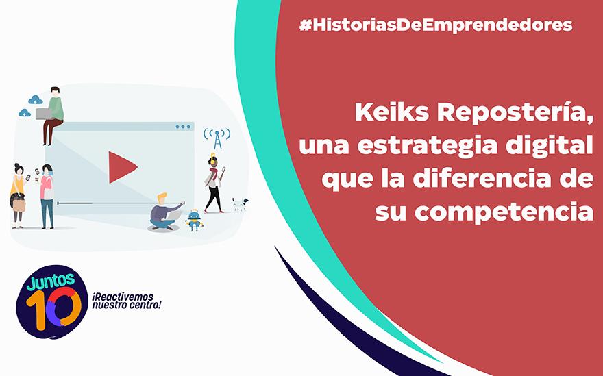 Keiks Repostería, una estrategia digital que la diferencia de su competencia