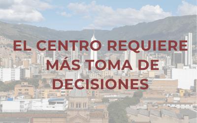 El centro requiere más toma de decisiones