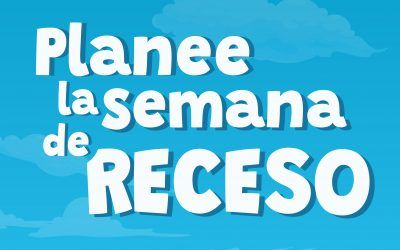 Planee la semana de Receso